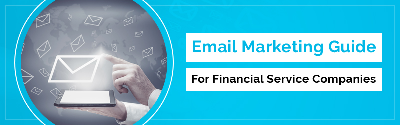 Email marketing Guide for financial Service companies
